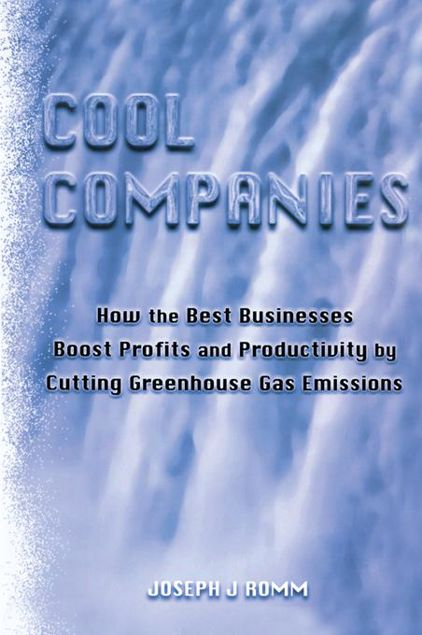 Picture of Cool Companies: How the Best Businesses Boost Profits and Productivity by Cutting Greenhouse Gas Emmissions