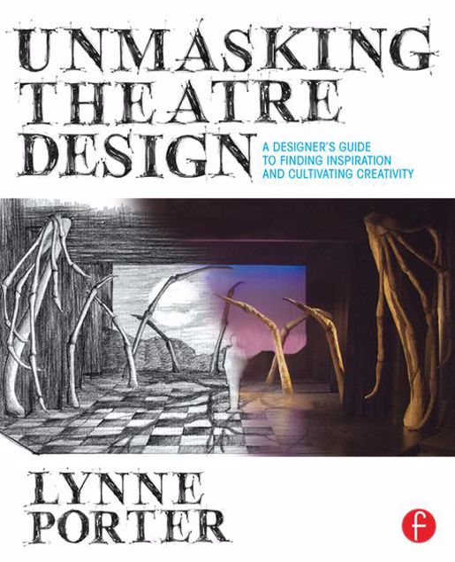 Picture of Unmasking Theatre Design: A Designer's Guide to Finding Inspiration and Cultivating Creativity