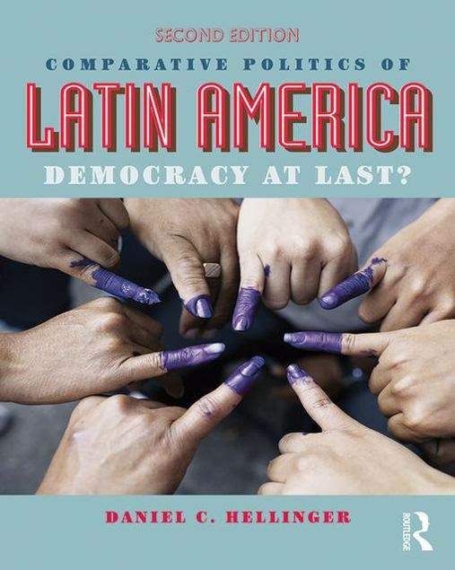 Picture of Comparative Politics of Latin America: Democracy at Last?