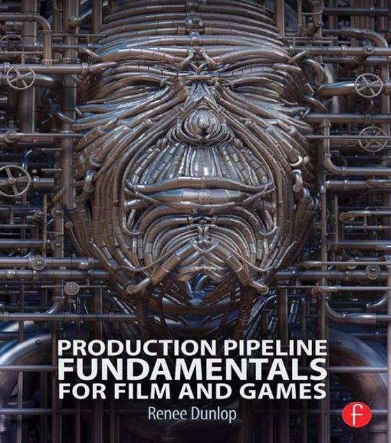 Picture of Production Pipeline Fundamentals for Film and Games