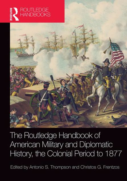 Picture of The Routledge Handbook of American Military and Diplomatic History: The Colonial Period to 1877