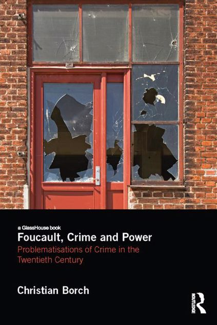 Picture of Foucault, Crime and Power: Problematisations of Crime in the Twentieth Century