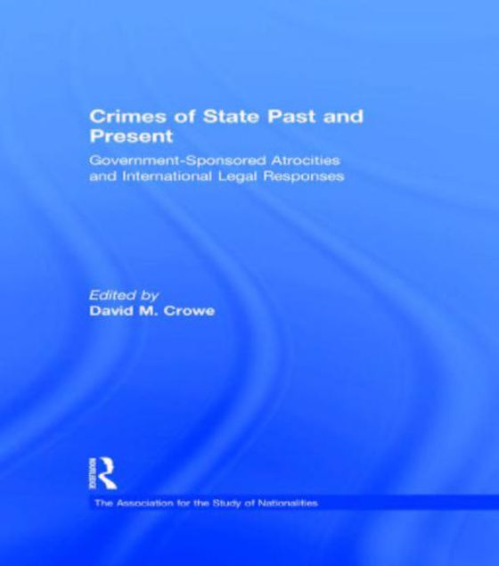 Picture of Crimes of State Past and Present: Government-Sponsored Atrocities and International Legal Responses