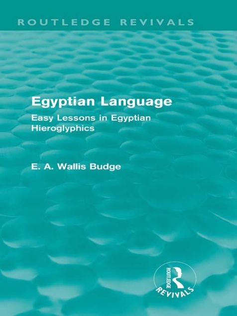 Picture of Egyptian Language: Easy Lessons in Egyptian Hieroglyphics: Easy Lessons in Egyptian Hieroglyphics