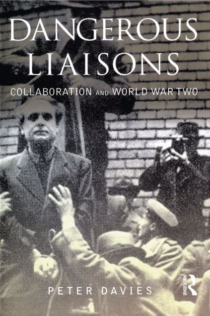Picture of Dangerous Liaisons: Collaboration and World War Two