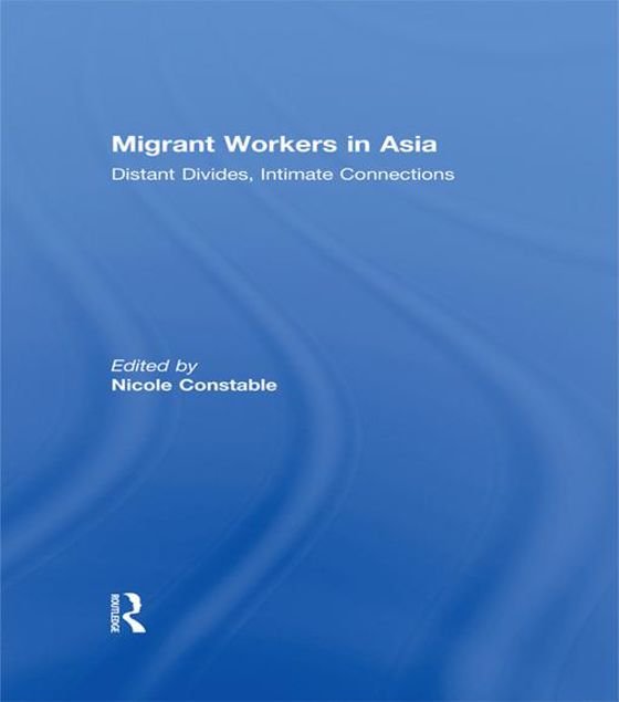 Picture of Migrant Workers in Asia - Constable: Distant Divides, Intimate Connections