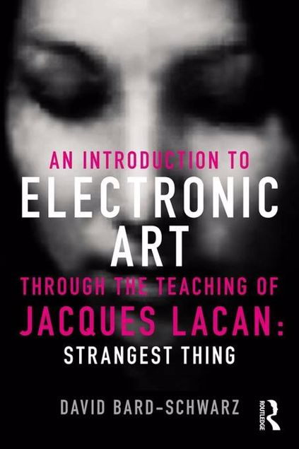Picture of An Introduction to Electronic Art Through the Teaching of Jacques Lacan: Strangest Thing