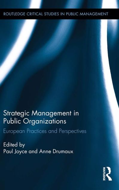Picture of Strategic Management in Public Organizations: European Practices and Perspectives
