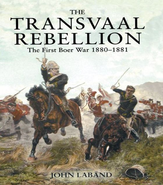 Picture of The Transvaal Rebellion: The First Boer War, 1880-1881