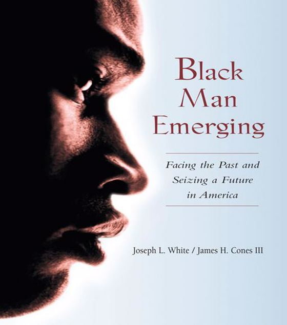Picture of Black Man Emerging: Facing the Past and Seizing a Future in America