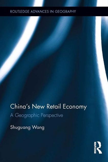 Picture of China's New Retail Economy: A Geographic Perspective: A Geographic Perspective
