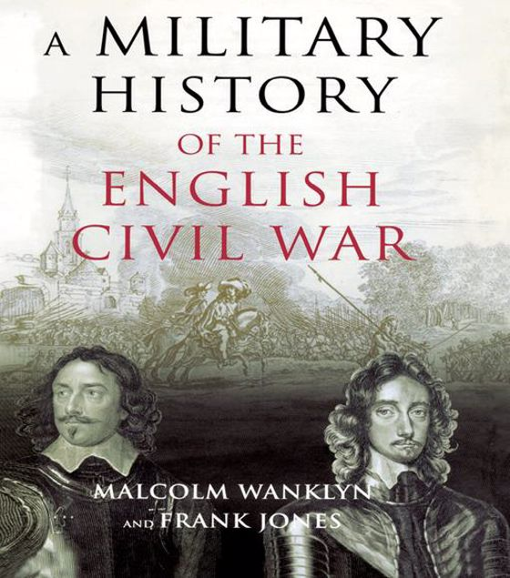 Picture of A Military History of the English Civil War: 1642-1649