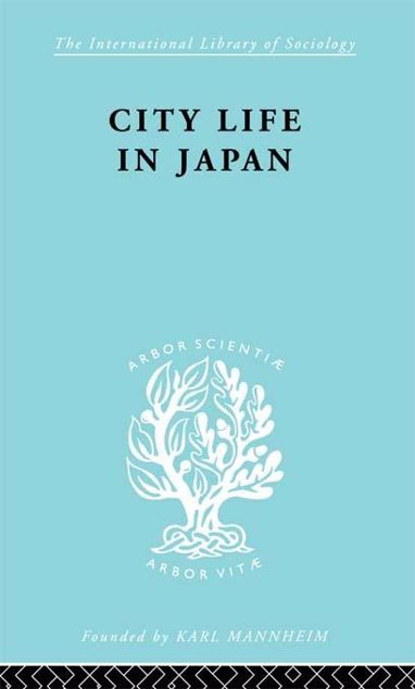 Picture of City Life in Japan: A Study of a Tokyo Ward
