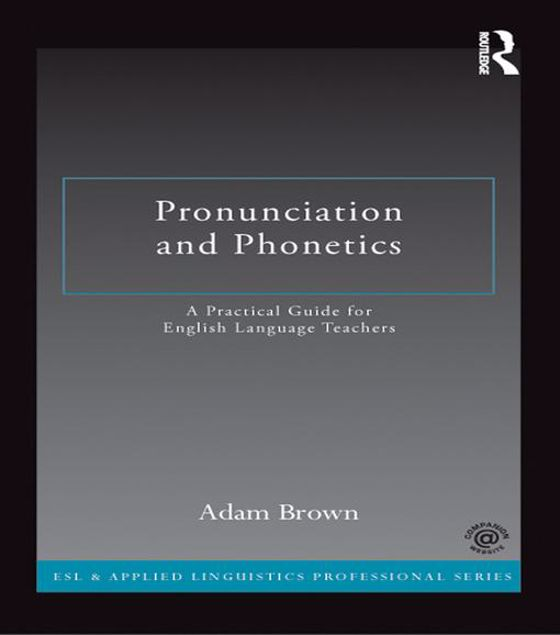 Picture of Pronunciation and Phonetics: A Practical Guide for English Language Teachers