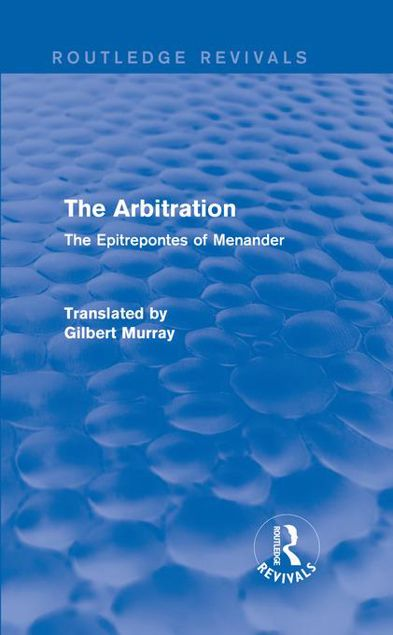 Picture of The Arbitration (Routledge Revivals): The Epitrepontes of Menander