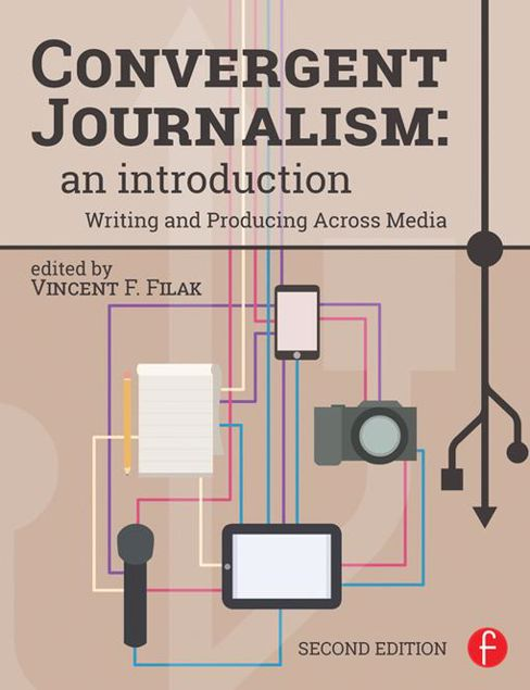 Picture of Convergent Journalism: An Introduction: Writing and Producing Across Media