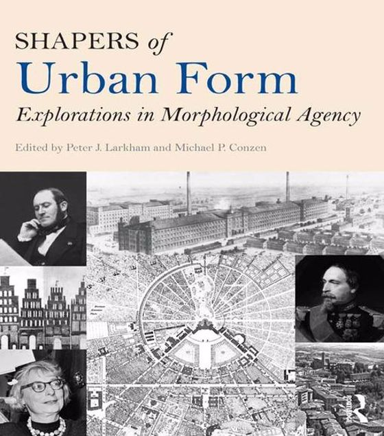 Picture of Shapers of Urban Form: Explorations in Morphological Agency