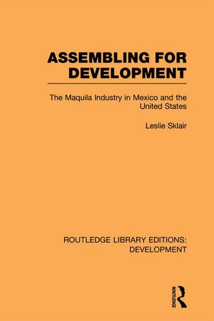 Picture of Assembling for Development: The Maquila Industry in Mexico and the United States