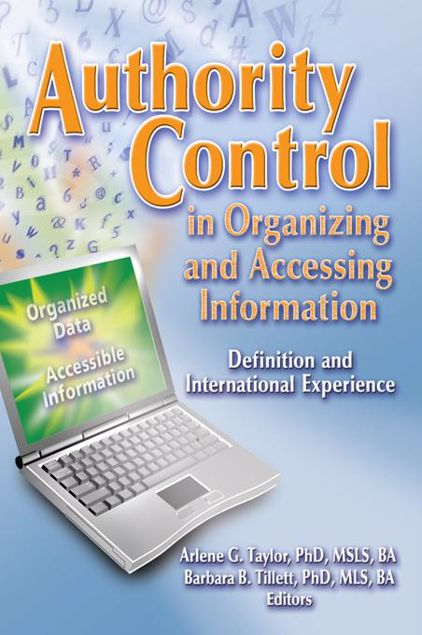 Picture of Authority Control in Organizing and Accessing Information: Definition and International Experience