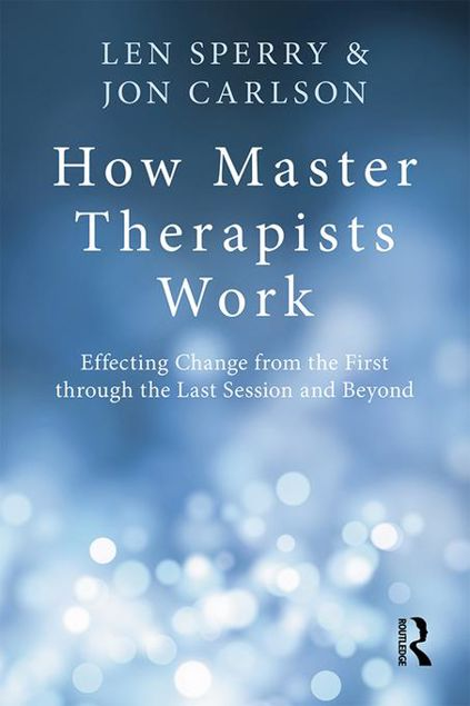 Picture of How Master Therapists Work: Effecting Change from the First through the Last Session and Beyond