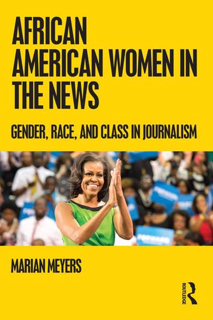 Picture of African American Women in the News: Gender, Race, and Class in Journalism