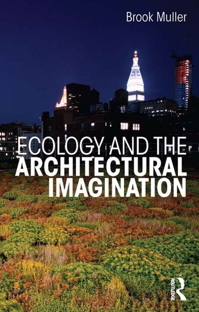 Picture of Ecology and the Architectural Imagination