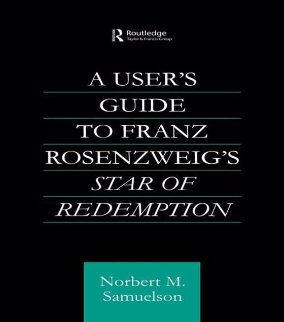 Picture of A User's Guide to Franz Rosenzweig's Star of Redemption