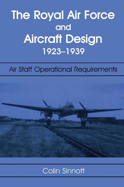 Picture of The RAF and Aircraft Design: Air Staff Operational Requirements 1923-1939