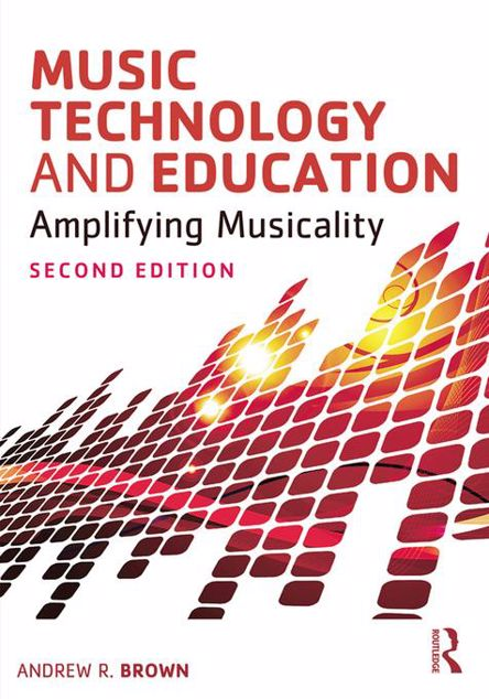Picture of Music Technology and Education: Amplifying Musicality