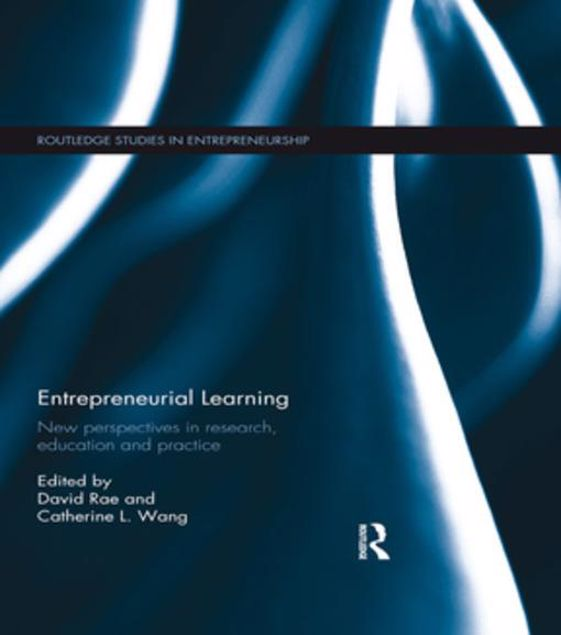 Picture of Entrepreneurial Learning: New Perspectives in Research, Education and Practice