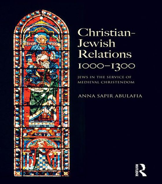 Picture of Christian Jewish Relations 1000-1300: Jews in the Service of Medieval Christendom
