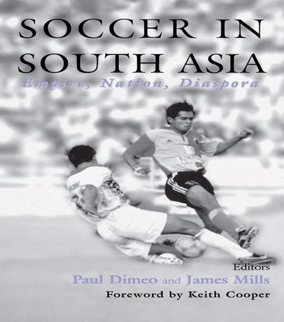 Picture of Soccer in South Asia: Empire, Nation, Diaspora