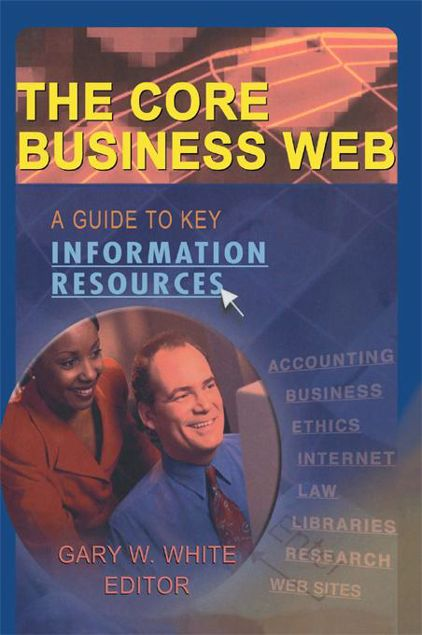 Picture of The Core Business Web: A Guide to Key Information Resources