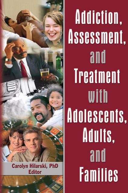 Picture of Addiction, Assessment, and Treatment with Adolescents, Adults, and Families