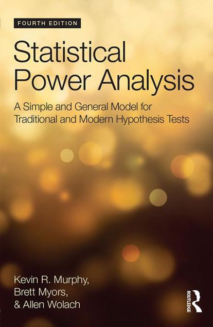 Picture of Statistical Power Analysis: A Simple and General Model for Traditional and Modern Hypothesis Tests, Fourth Edition: A Simple and General Model for