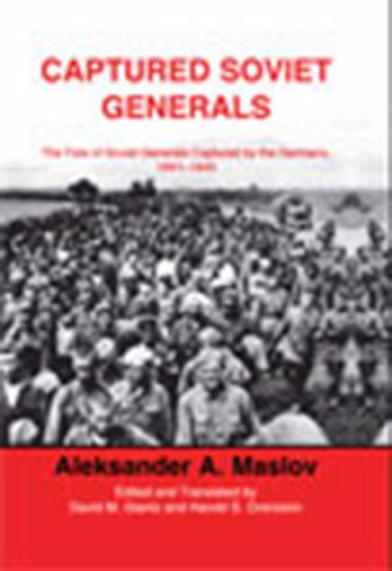 Picture of Captured Soviet Generals: The Fate of Soviet Generals Captured in Combat 1941-45