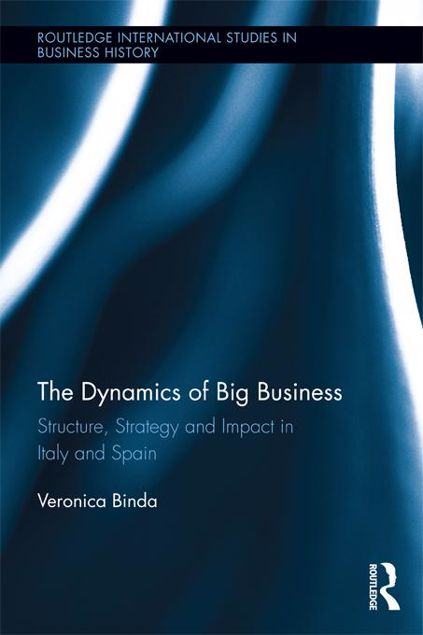 Picture of The Dynamics of Big Business: Structure, Strategy, and Impact in Italy and Spain
