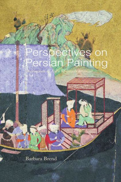 Picture of Perspectives on Persian Painting: Illustrations to Amir Khusrau's Khamsah