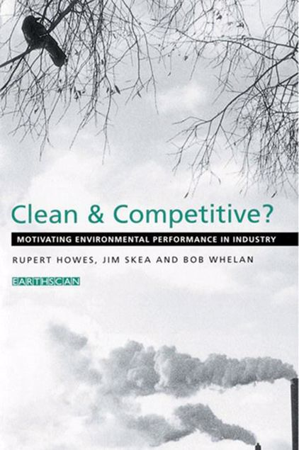 Picture of Clean and Competitive: Motivating Environmental Performance in Industry