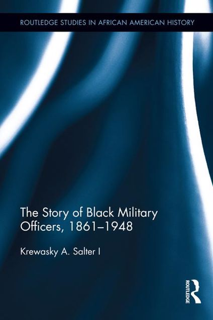 Picture of The Story of Black Military Officers, 1861 to 1948