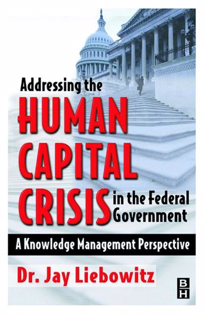 Picture of Addressing the Human Capital Crisis in the Federal Government