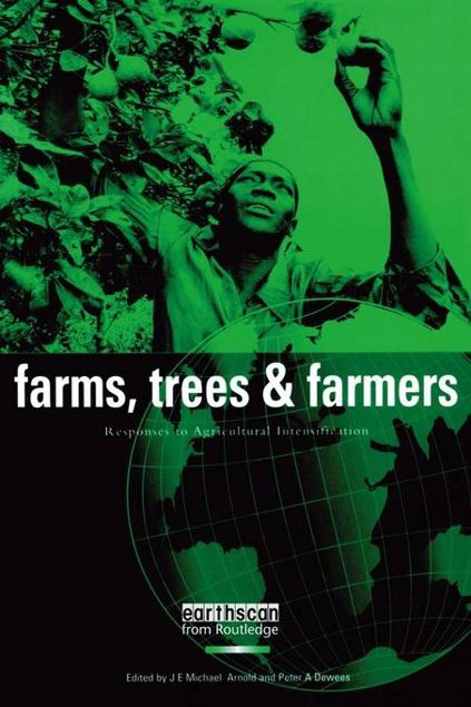 Picture of Farms Trees and Farmers: Responses to Agricultural Intensification