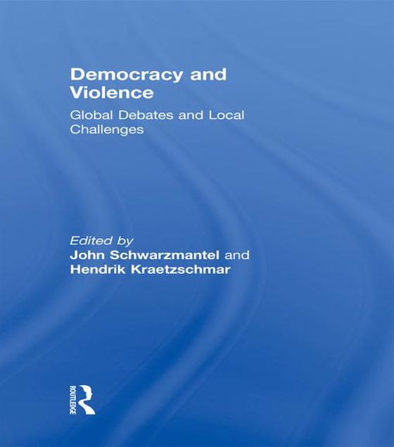 Picture of Democracy & Violence: Global Debates and Local Challenges