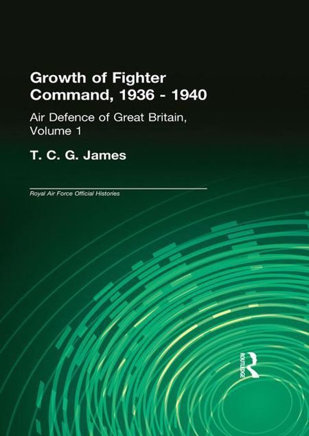 Picture of Growth of Fighter Command, 1936-1940: Air Defence of Great Britain, Volume 1