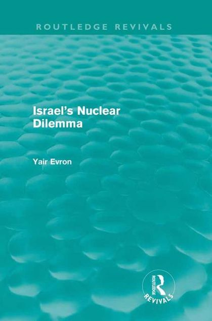 Picture of Israel's Nuclear Dilemma (Routledge Revivals)