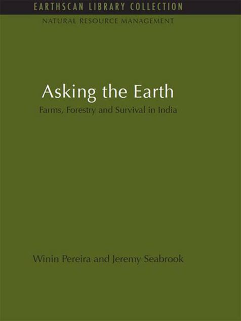 Picture of Asking the Earth: Farms, Forestry and Survival in India