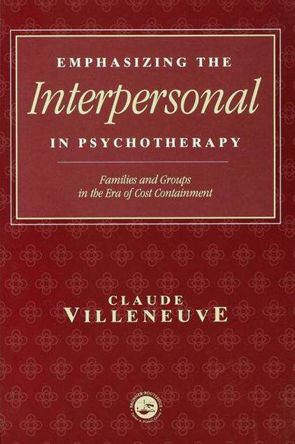 Picture of Emphasizing the Interpersonal in Psychotherapy: Families and Groups in the Era of Cost Containment