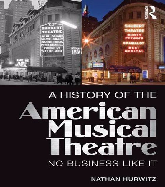 Picture of A History of the American Musical Theatre: No Business Like It