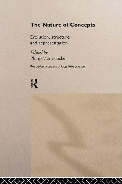 Picture of The Nature of Concepts: Evolution, Structure and Representation