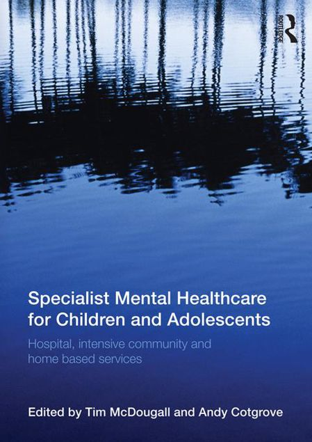 Picture of Specialist Mental Healthcare for Children and Adolescents: Hospital, Intensive Community and Home Based Services